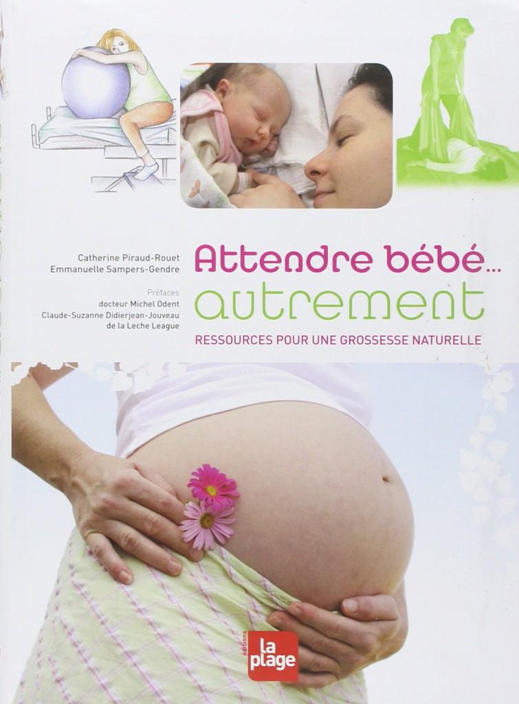 livre Attendre Bébé Autrement accouchement naturel